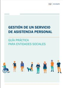 Gestión de un servicio de asistencia personal: Guía para entidades sociales. Documento elaborado por COCEMFE