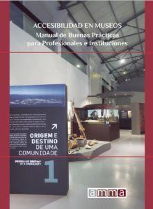 Accesibilidad en Museos. Manual de Buenas Practicas para Profesionales e Instituciones