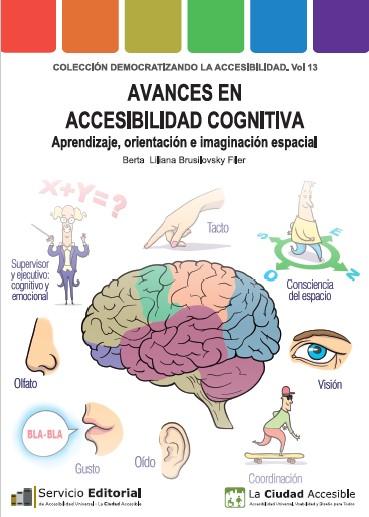 Avances en Accesibilidad Cognitiva. Aprendizaje, orientación e imaginación espacial