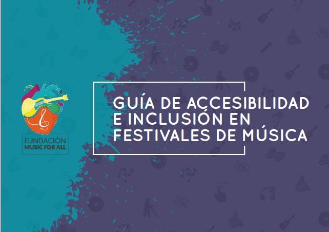 Guía de accesibilidad e inclusión en festivales de música