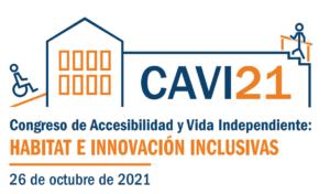 CAVI21 Congreso de Accesibilidad y Vida Independiente. Habitat e innovación inclusiva. 26 de octubre de 2021